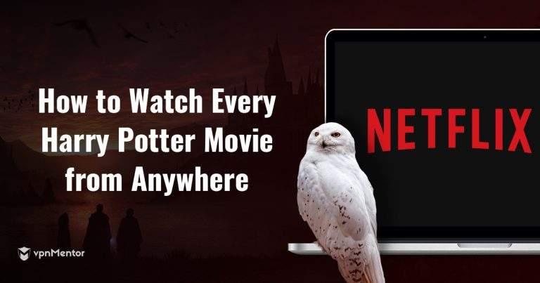 Voici comment regarder TOUS les Harry Potter sur Netflix où que vous soyez