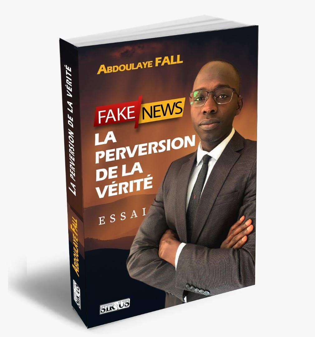 « Fake news, la perversion de la vérité » : le Journaliste Abdoulaye FALL sort un  nouveau livre