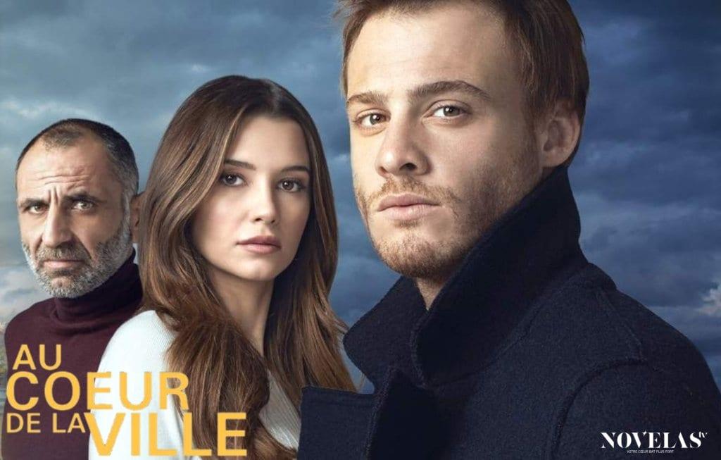 AU CŒUR DE LA VILLE, NOUVELLE SÉRIE TURC EN NOVEMBRE SUR NOVELAS TV ! – NOVELAS TV CLUB