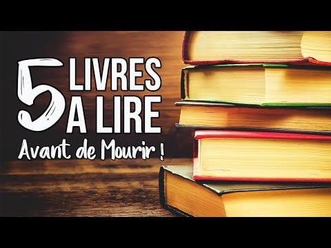 5 LIVRES À LIRE AVANT DE MOURIR