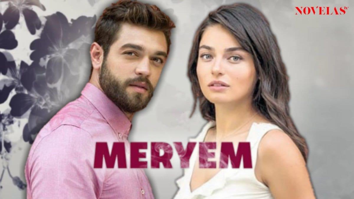 MERYEM, NOUVELLE TELENOVELA TURC DÈS LE 10 AOÛT SUR NOVELAS TV