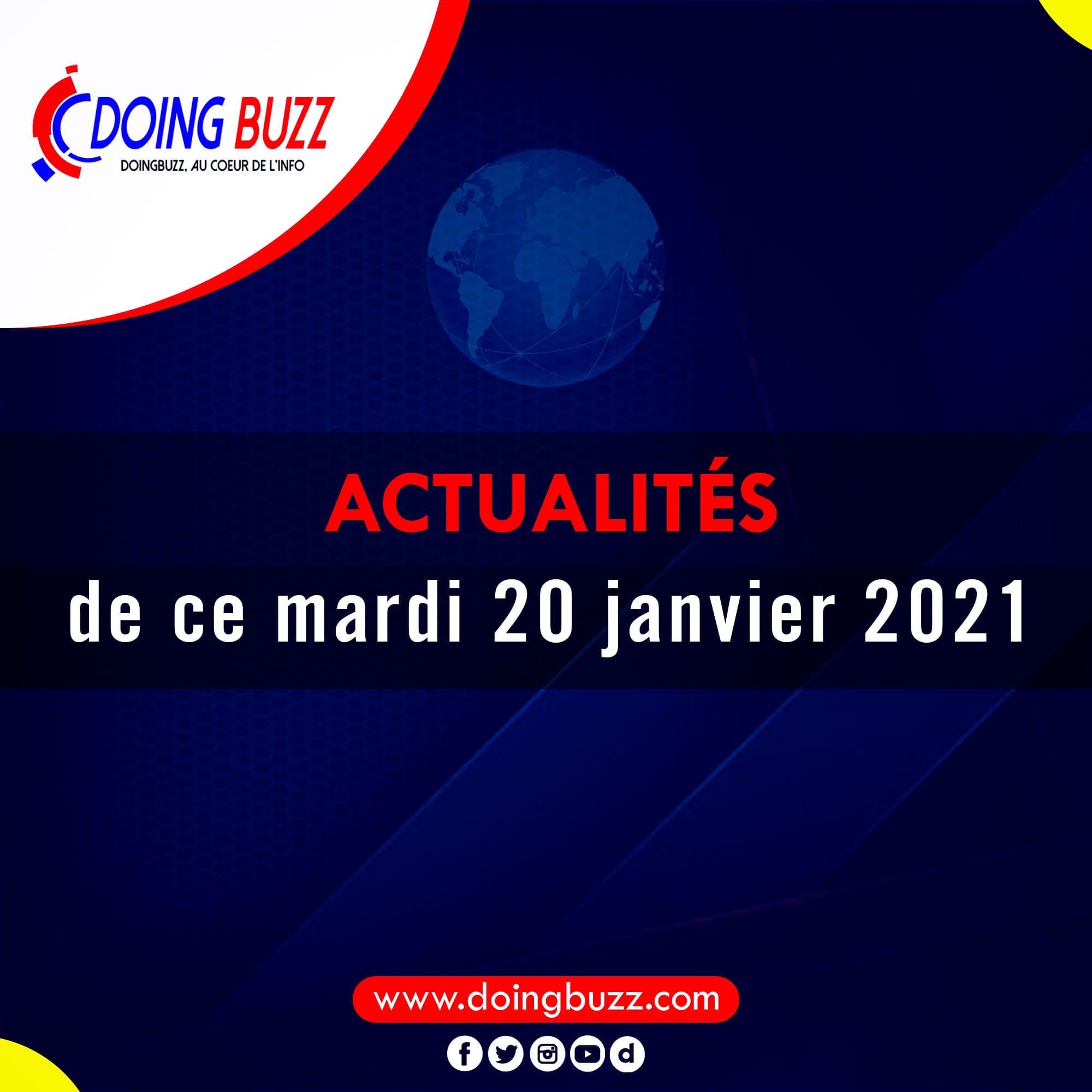 Actualités du jour sur Doingbuzz: Mercredi  le 20 Janvier 2021