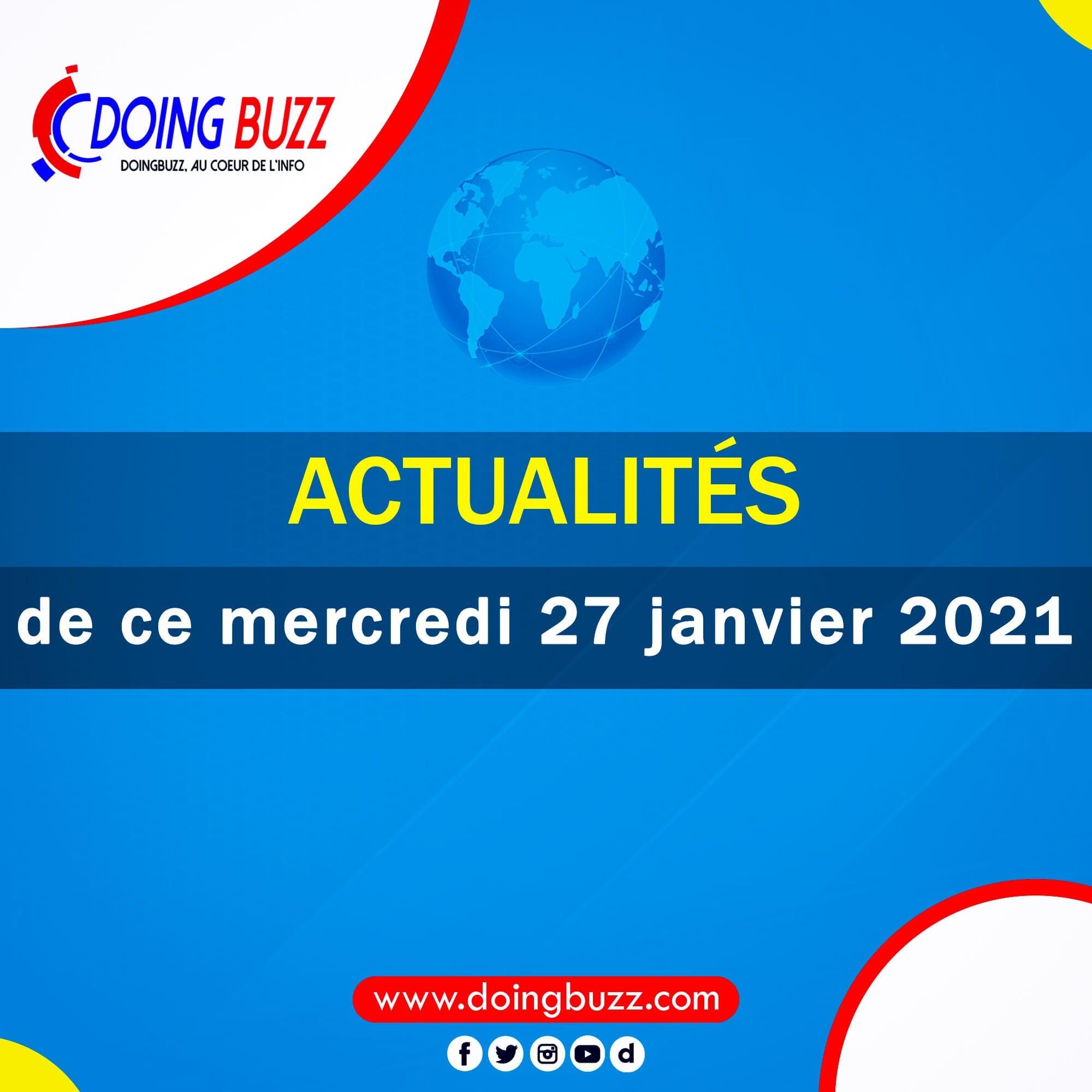 Actualités du jour sur Doingbuzz: Mercredi le 27Janvier 2021