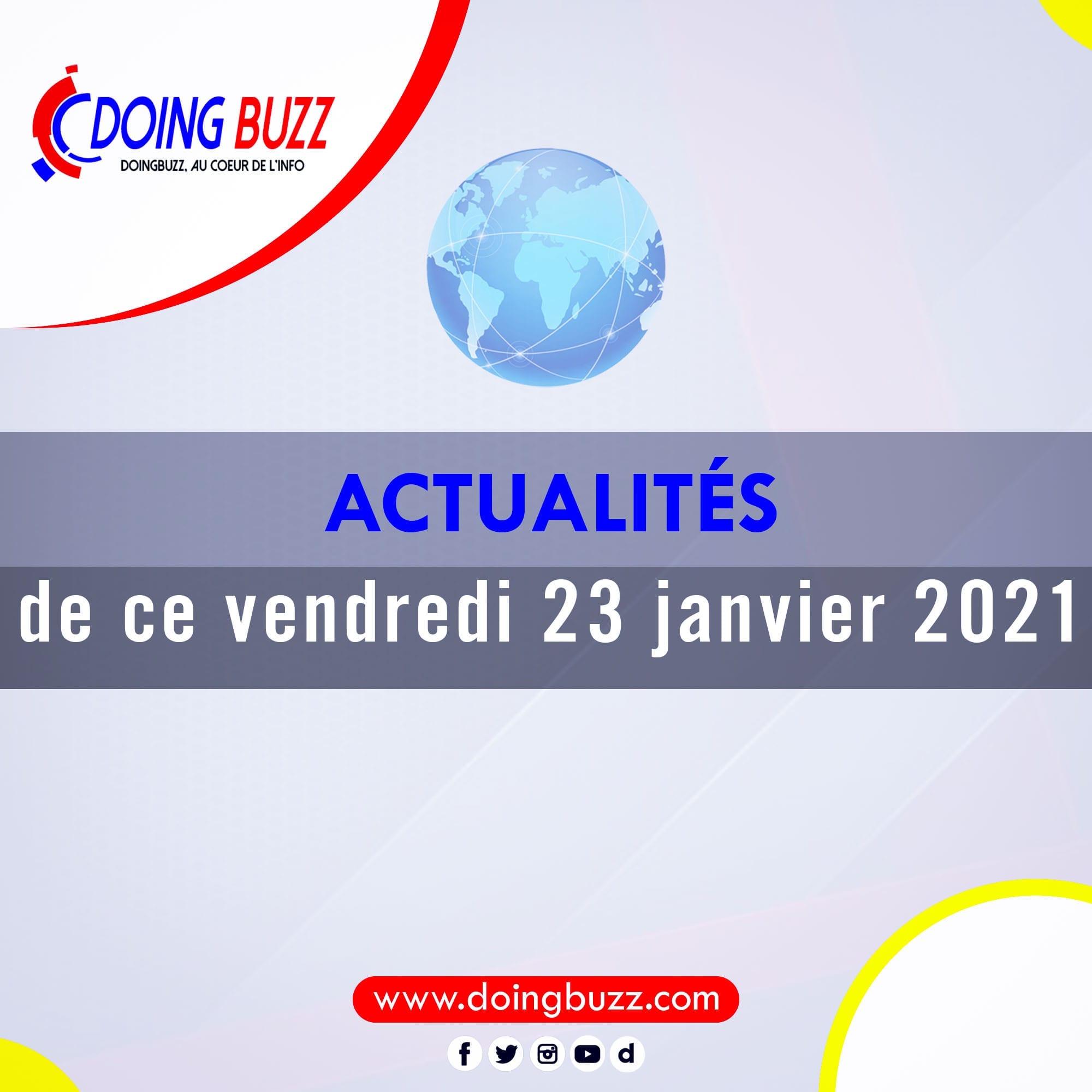 Actualités du jour sur Doingbuzz: Vendredi le 22 Janvier 2021