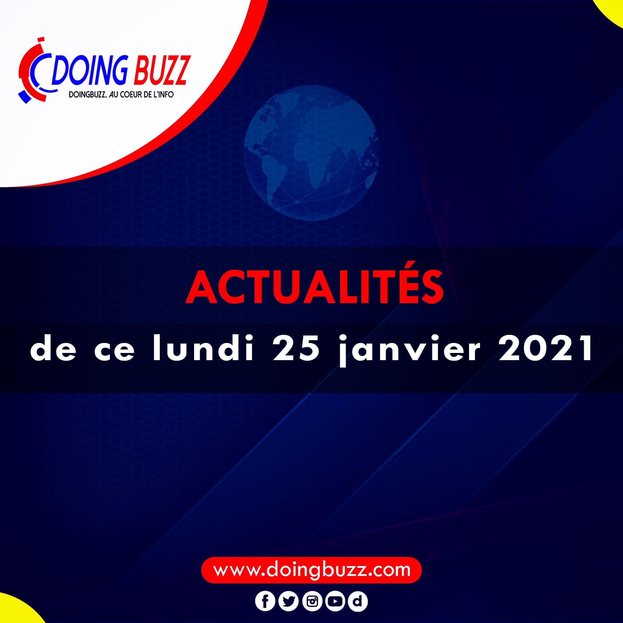 Actualités du jour sur Doingbuzz: Lundi le 25 Janvier 2021