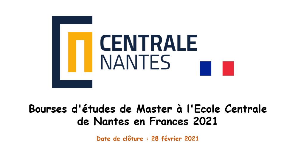 Bourses d'études de Master à l'Ecole Centrale de Nantes en Frances 2021