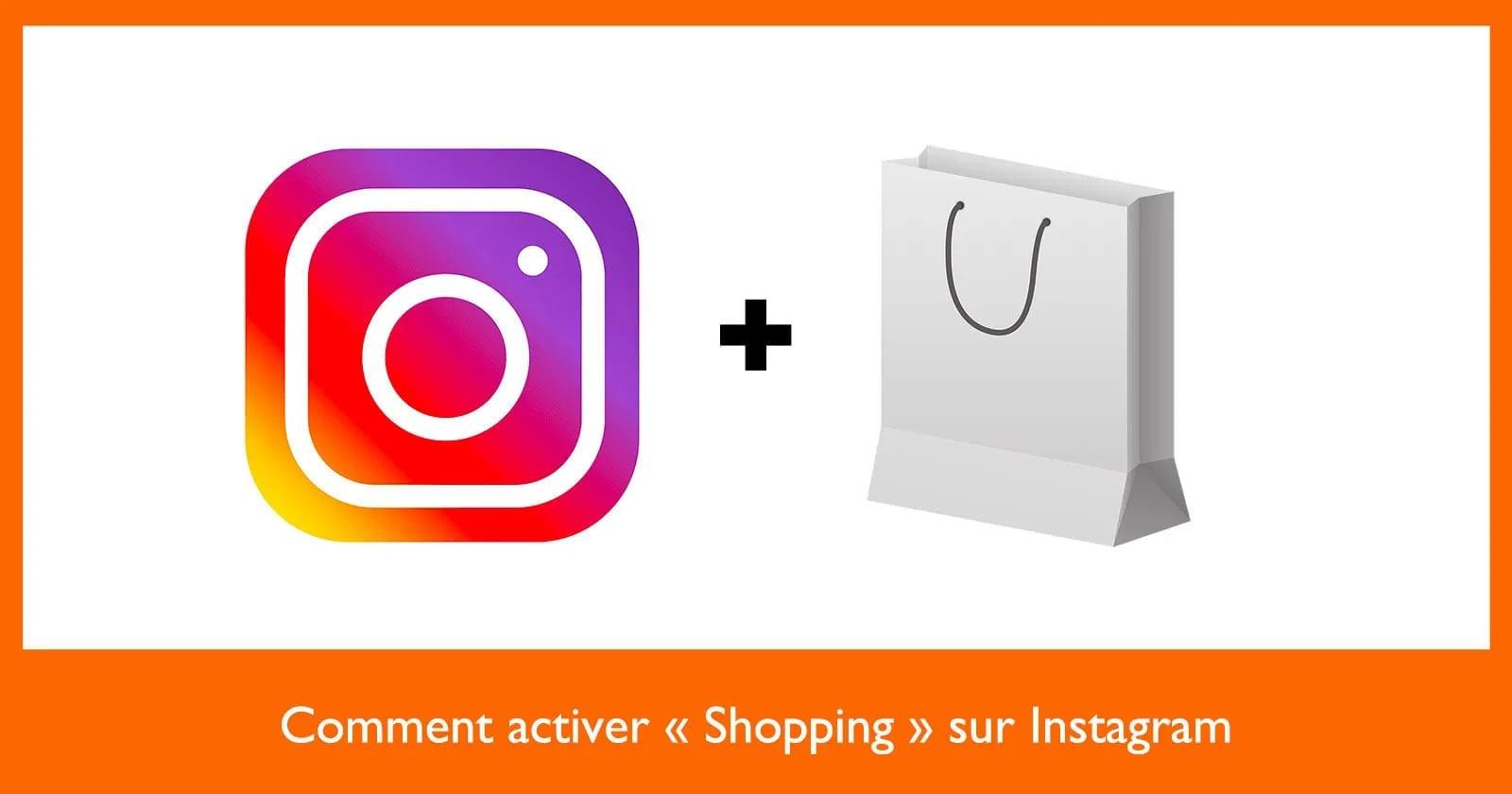 Comment activer « Shopping » sur Instagram aujourd'hui