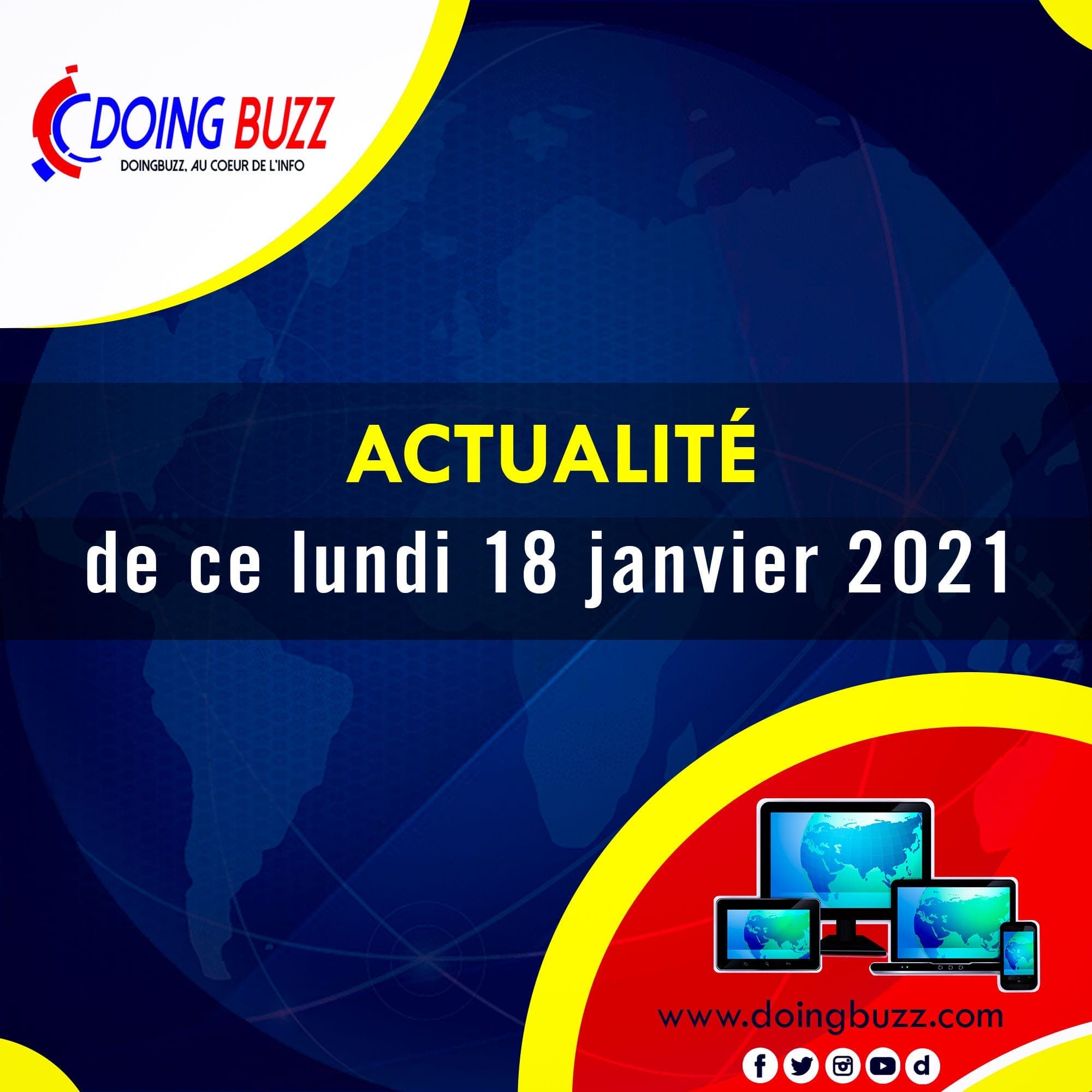Actualités du jour sur Doingbuzz: Lundi le 18 Janvier 2021