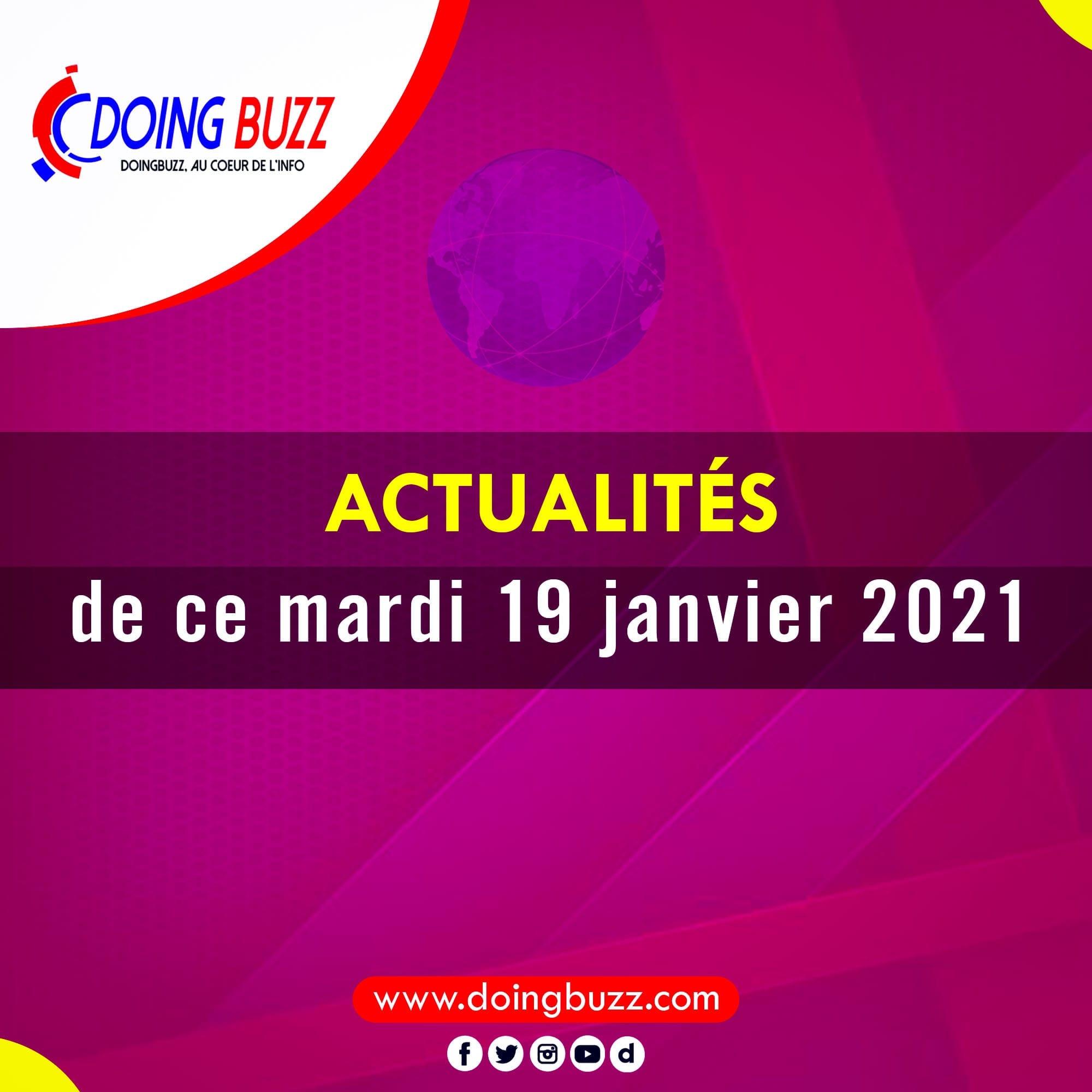 Actualités du jour sur Doingbuzz: Lundi le 19 Janvier 2021
